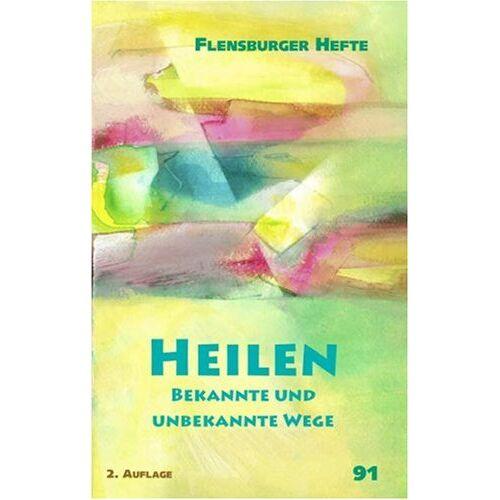 Wolfgang Weirauch - Heilen: Bekannte und unbekannte Wege - Preis vom 17.05.2021 04:44:08 h