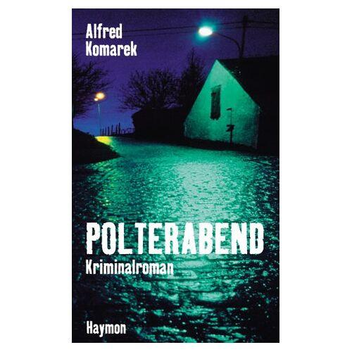 Alfred Komarek - Polterabend. Kriminalroman - Preis vom 28.09.2021 05:01:49 h