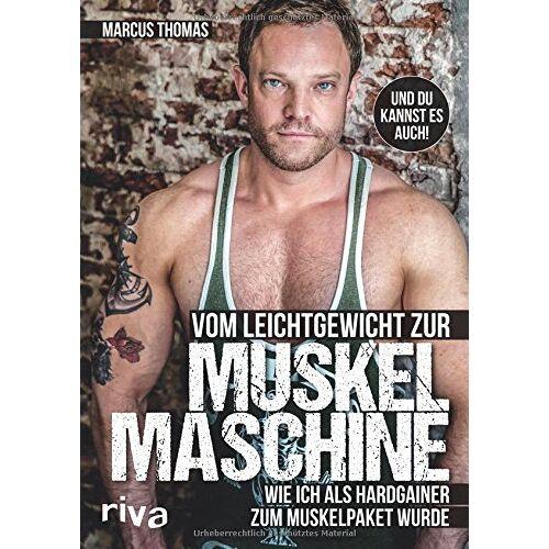 Ernst-Marcus Thomas - Vom Leichtgewicht zur Muskelmaschine: Wie ich als Hardgainer zum Muskelpaket wurde - Preis vom 11.06.2021 04:46:58 h