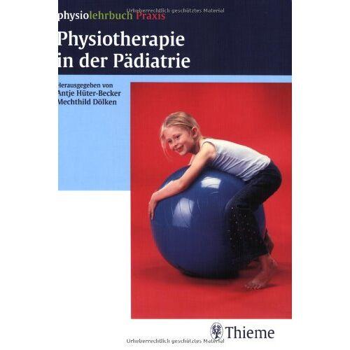 Becker Physiotherapie in der Pädiatrie - Preis vom 01.08.2021 04:46:09 h