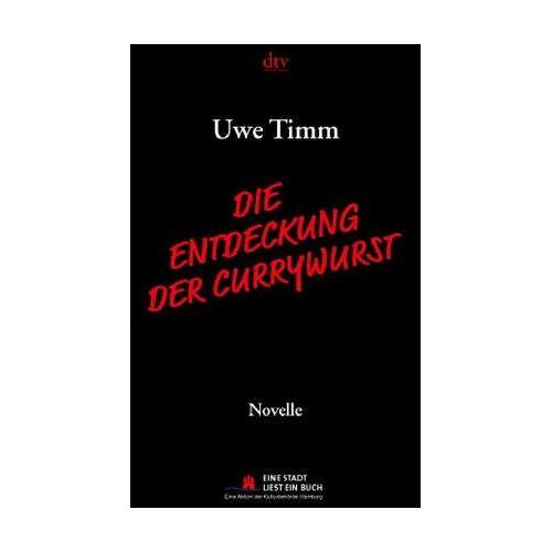 Uwe Timm - Die Entdeckung der Currywurst - Preis vom 13.06.2021 04:45:58 h