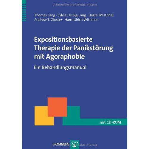 Thomas Lang - Expositionsbasierte Therapie der Panikstörung mit Agoraphobie: Ein Behandlungsmanual - Preis vom 01.08.2021 04:46:09 h