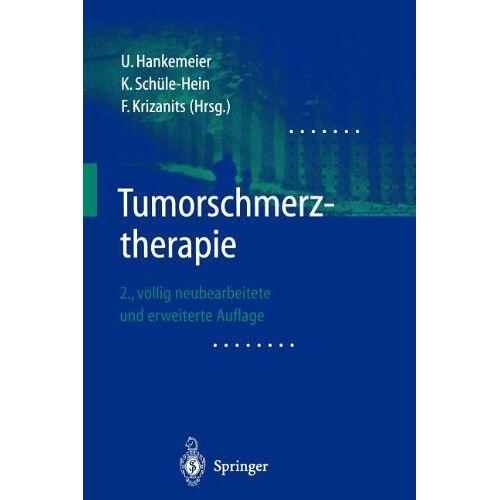 Hankemeier, Ulrich B. - Tumorschmerztherapie - Preis vom 18.06.2021 04:47:54 h