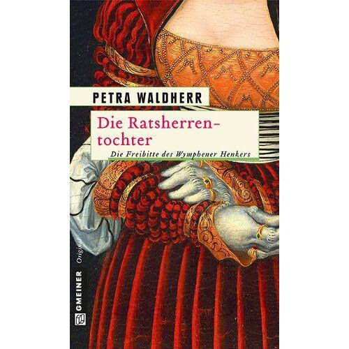 Petra Waldherr - Die Ratsherrentochter - Preis vom 19.06.2021 04:48:54 h