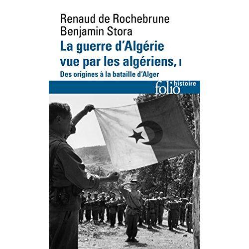 - La guerre d'Algérie vue par les Algériens : Tome 1, Le temps des armes. Des origines à la bataille d'Alger - Preis vom 14.06.2021 04:47:09 h