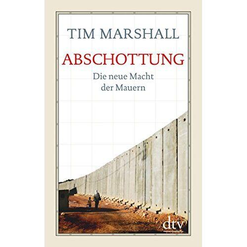 Marshall Abschottung: Die neue Macht der Mauern - Preis vom 22.06.2021 04:48:15 h
