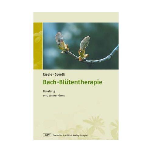 Matthias Eisele - Bach-Blütentherapie: Beratung und Anwendung - Preis vom 29.07.2021 04:48:49 h