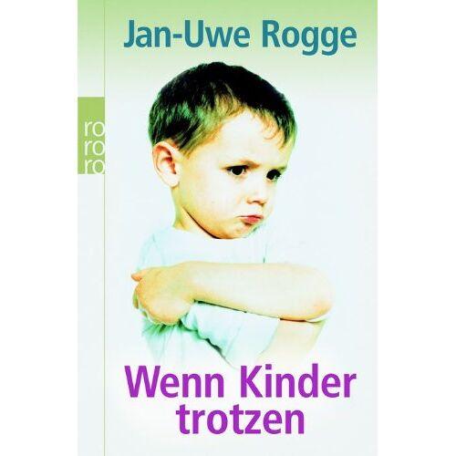 Jan-Uwe Rogge - Wenn Kinder trotzen - Preis vom 22.06.2021 04:48:15 h