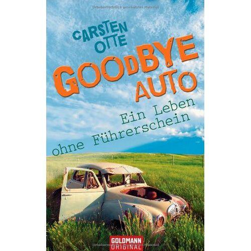 Carsten Otte - Goodbye Auto: Ein Leben ohne Führerschein - Preis vom 16.06.2021 04:47:02 h