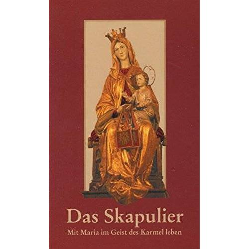 Provinzialat Karmeliten - Das Skapulier: Mit Maria im Geist des Karmel leben - Preis vom 16.06.2021 04:47:02 h