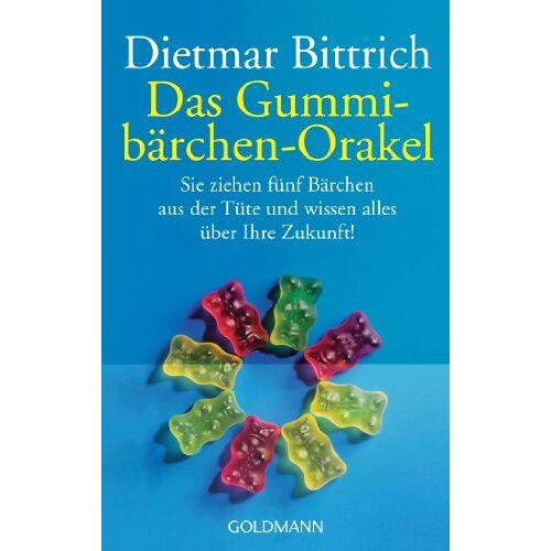 Dietmar Bittrich - Das Gummibärchen-Orakel: Sie ziehen fünf Bärchen aus der Tüte. Und wissen alles über Ihre Zukunft! - Preis vom 09.06.2021 04:47:15 h