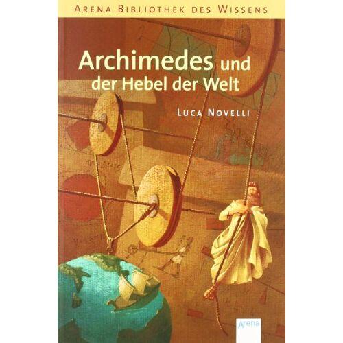 Luca Novelli - Archimedes und der Hebel der Welt - Preis vom 19.06.2021 04:48:54 h