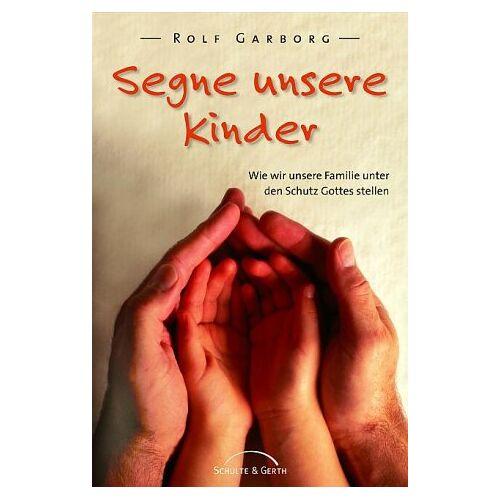 Rolf Garborg - Segne unsere Kinder - Preis vom 17.06.2021 04:48:08 h