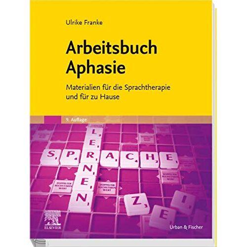 Franke Arbeitsbuch Aphasie: Materialien für die Sprachtherapie und für zu Hause - Preis vom 30.07.2021 04:46:10 h