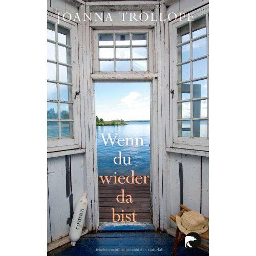 Joanna Trollope - Wenn du wieder da bist: Roman - Preis vom 16.06.2021 04:47:02 h
