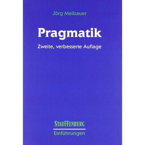 Jörg Meibauer - Pragmatik: Eine Einführung - Preis vom 22.07.2021 04:48:11 h