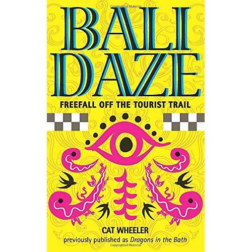 Cat Wheeler - Bali Daze: Freefall off the Tourist Trail - Preis vom 11.06.2021 04:46:58 h