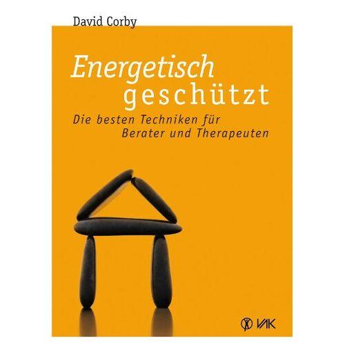 David Corby - Energetisch geschützt: Die besten Techniken für Berater und Therapeuten - Preis vom 01.08.2021 04:46:09 h