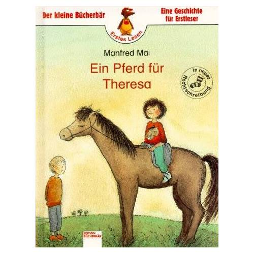 Manfred Mai - Ein Pferd für Theresa. ( Ab 6 J.) - Preis vom 09.06.2021 04:47:15 h