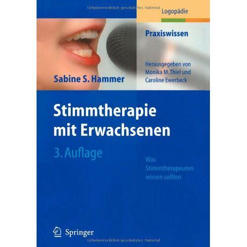 Hammer, Sabine S. - Stimmtherapie mit Erwachsenen: Was Stimmtherapeuten wissen sollten (Praxiswissen Logopädie) - Preis vom 30.07.2021 04:46:10 h