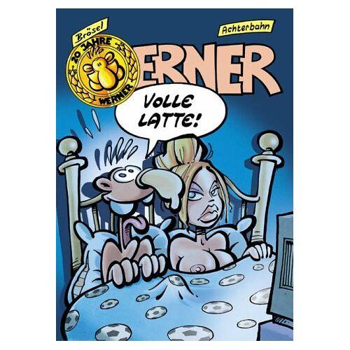 Brösel - Werner, Volle Latte! - Preis vom 19.06.2021 04:48:54 h