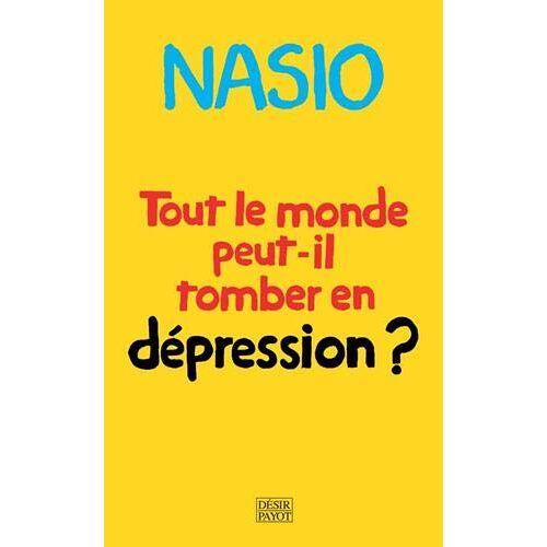 - Tout le monde peut-il tomber en dépression ?: UNE AUTRE MANIERE DE SOIGNER LA DEPRESSION - Preis vom 16.05.2021 04:43:40 h