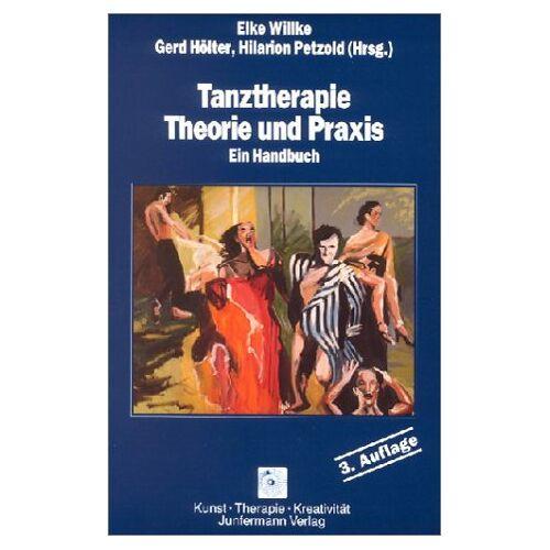 Elke Willke - Tanztherapie. Theorie und Praxis. Ein Handbuch - Preis vom 19.06.2021 04:48:54 h