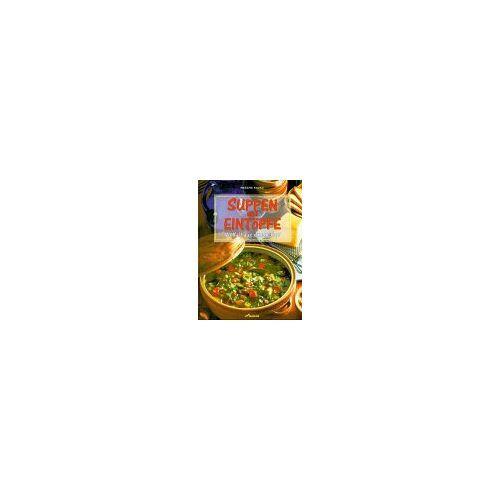 Mascha Kauka - Suppen und Eintöpfe. Vielfalt aus einem Topf - Preis vom 25.07.2021 04:48:18 h