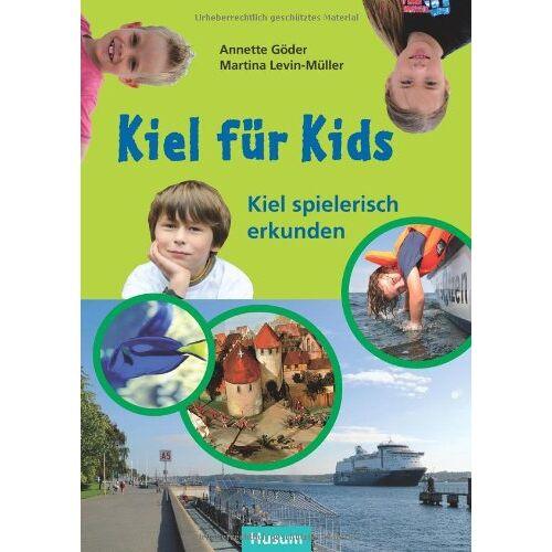 Annette Göder - Kiel für Kids: Kiel spielerisch erkunden - Preis vom 15.06.2021 04:47:52 h