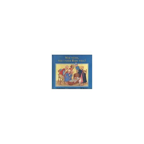 Phyllis Root - Wer weiß, was unser Baby will? - Preis vom 09.06.2021 04:47:15 h
