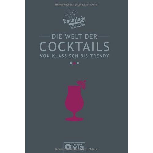 Enchilada-Team - Die Welt der Cocktails - von klassisch bis trendy: Das große Enchilada-Cocktailbuch - Preis vom 22.06.2021 04:48:15 h