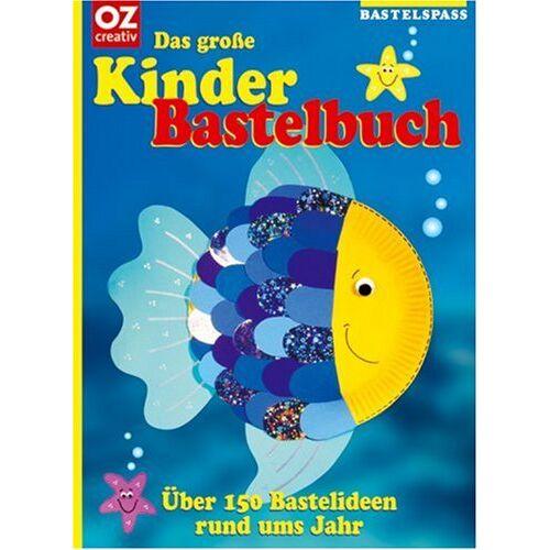 - Das große Kinderbastelbuch. Über 150 Bastelideen rund ums Jahr - Preis vom 18.06.2021 04:47:54 h