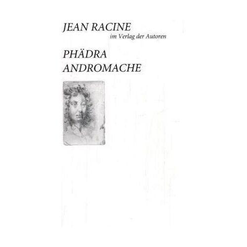 Jean Racine - RACINE, J: PHAEDRA ANDROMACHE - Preis vom 14.06.2021 04:47:09 h