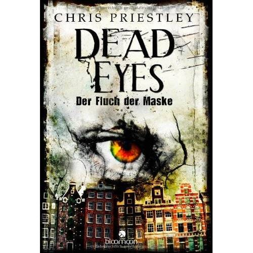 Chris Priestley - Dead Eyes - Der Fluch der Maske - Preis vom 16.05.2021 04:43:40 h