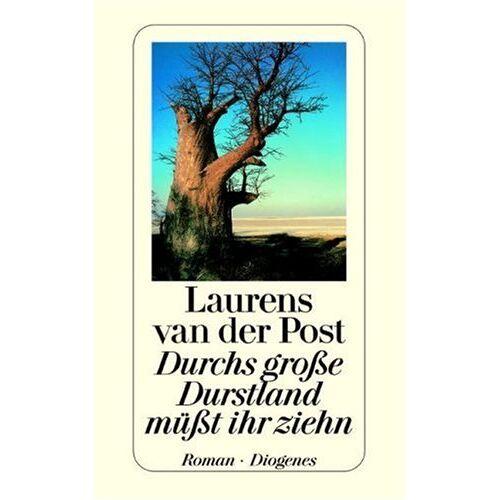 Laurens Van der Post - Durchs große Durstland müßt ihr ziehn - Preis vom 15.06.2021 04:47:52 h
