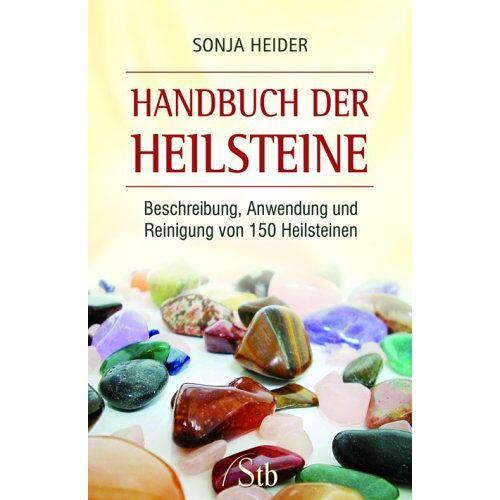 Sonja Heider - Handbuch der Heilsteine - Beschreibung, Anwendung und Reinigung von 150 Heilsteinen - Preis vom 17.06.2021 04:48:08 h