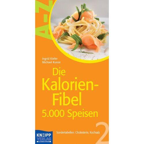 Ingrid Kiefer - Die Kalorien-Fibel 2: Von Apfelstrudel bis Zwiebelrostbraten. 2.000 Nährwert-berechnete Menüs - Preis vom 16.06.2021 04:47:02 h