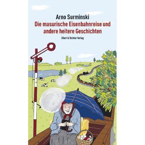 Arno Surminski - Die masurische Eisenbahnreise und andere heitere Geschichten - Preis vom 16.06.2021 04:47:02 h