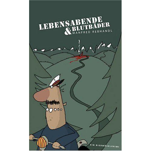 Manfred Rebhandl - Lebensabende und Blutbäder. Ein Biermösel Krimi - Preis vom 09.06.2021 04:47:15 h