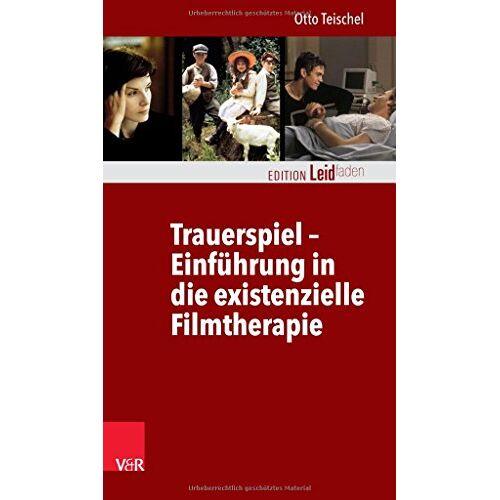 Otto Teischel - Trauerspiel - Einführung in die existenzielle Filmtherapie (Edition Leidfaden) - Preis vom 19.06.2021 04:48:54 h