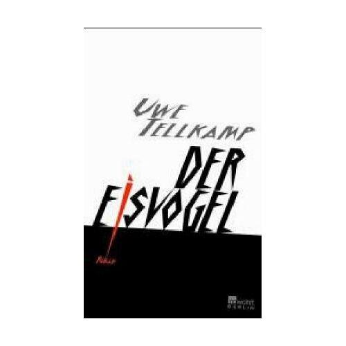 Uwe Tellkamp - Der Eisvogel - Preis vom 31.07.2021 04:48:47 h