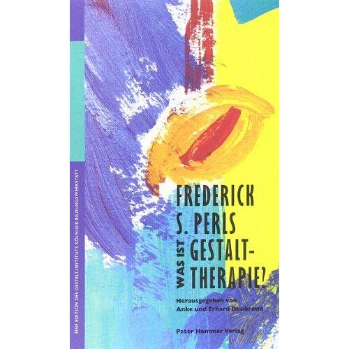 Perls, Friedrich S. - Was ist Gestalttherapie? - Preis vom 15.10.2021 04:56:39 h