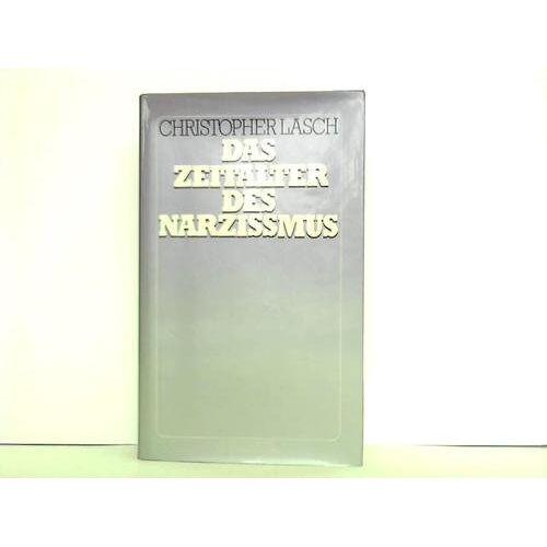 Christopher Lasch - Das Zeitalter des Narzissmus. - Preis vom 19.06.2021 04:48:54 h