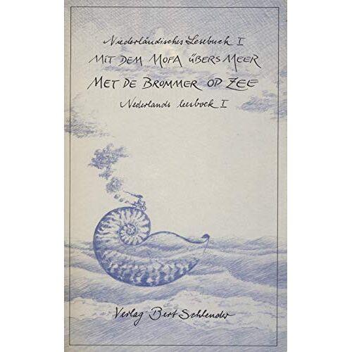- Niederländisches Lesebuch I. Mit dem Mofa übers Meer. Deutsch / Niederländisch - Preis vom 14.06.2021 04:47:09 h