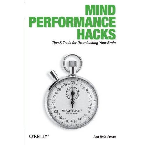 Ron Hale-Evans - Mind Performance Hacks: Tipps and Tools for Overclocking your Brain - Preis vom 11.06.2021 04:46:58 h