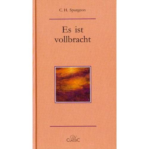 Spurgeon, C. H. - Es ist vollbracht - Preis vom 29.07.2021 04:48:49 h