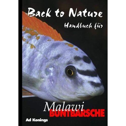 Ad Konings - Back to Nature. Handbuch für Malawi Buntbarsche - Preis vom 14.06.2021 04:47:09 h