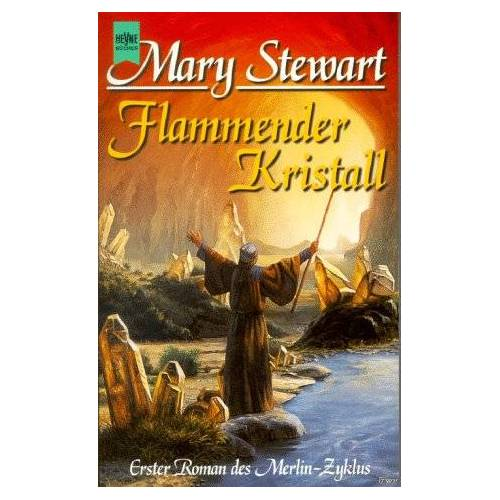 Mary Stewart - Flammender Kristall. Erster Roman des Merlin- Zyklus. - Preis vom 09.06.2021 04:47:15 h