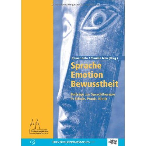 Reiner Bahr - Sprache-Emotion-Bewusstheit: Beiträge zur Sprachtherapie in Schule, Praxis, Klinik - Preis vom 19.06.2021 04:48:54 h