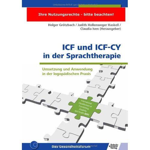 Claudia Iven - ICF und ICF-CY in der Sprachtherapie: Umsetzung und Anwendung in der logopädischen Praxis - Preis vom 30.07.2021 04:46:10 h